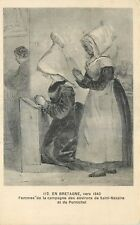 CP EN BRETAGNE VERS 1840 FEMMES DE LA CAMPAGNE