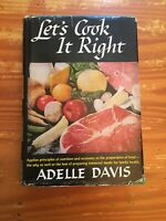 Let's Cook It Right Adelle Davis HCDJ, 1947 Nutritionist 626 pg. Healthy Recipes