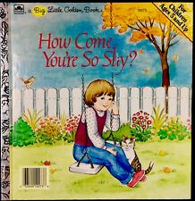 HOW COME YOU'RE SO SHY? ~ Vintage 1980's Children's Big Little Golden Book