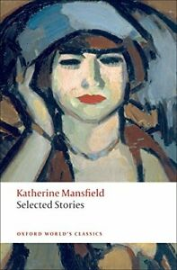 Selected Stories Katherine Mansfield OUP Oxford Reissued. World's Classics