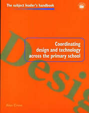 Coordinating Design and Technology Across the Primary School (Subject Leaders'