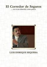 El Corredor de Seguros by Luis Enrique Sequera (2014, Paperback)