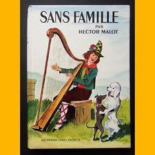 Grands Livres Hachette SANS FAMILLE Hector Malot Marianne Clouzot 1966