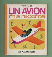 Les Albums Roses. Un Avion m'a raconté. Alain Grée. Hachette 1970. Très bel état