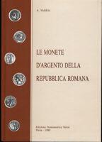 HN Alberto Varesi LE MONETE D'ARGENTO DELLA REPUBBLICA ROMANA
