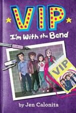 VIP: I'm with the Band by Jen Calonita: Used