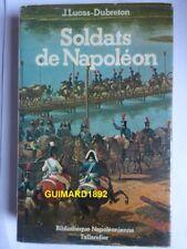 Les Soldats de Napoléon J. Lucas-Debreton
