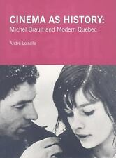 Ontario Monographs: Cinema as History : Michel Brault and Modern Quebec