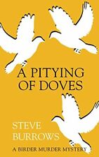A Pitying of Doves (Birder Murder Mystery) by Burrows, Steve Book The Fast Free