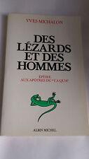 """Yves Michalon - Des lézards et des hommes. Epître aux apôtres du """"y a qu'a"""""""
