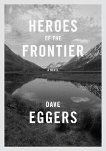 Heroes of the Frontier|Dave Eggers|Gebundenes Buch|Englisch