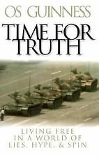 Time for Truth : Living Free in a World of Lies, Hype, and Spin by Os...