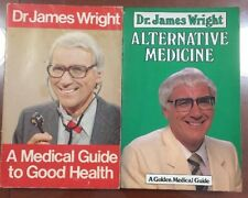 Dr James Wright -2 Books - A Medical Guide To Good Health & Alternative Medicine
