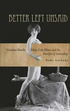Better Left Unsaid: Victorian Novels, Hays Code Films, and the Benefits of Censo