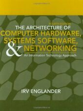The Architecture of Computer Hardware  Systems Software    Networking