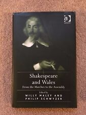 SHAKESPEARE AND WALES From the Marches to the Assembly 2010 Ashgate William Book