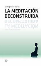 La meditacion deconstruida (Spanish Edition)-ExLibrary