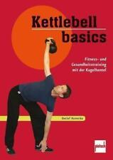 Kettlebell basics - Fitness- u. Gesundheitstraining mit der Kugelhantel (2014)