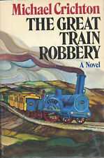 Michael Crichton signed The Great Train Robbery 1975 NF Book Club Ed.