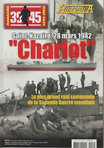 "39/45 magazine HISTORICA H.S. N° 92 Saint Nazaire 28 mars 1942 ""Chariot"""