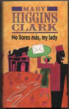 NO LLORES MAS, MY LADY - MARY HIGGINS CLARK