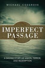 Imperfect Passage: A Sailing Story of Vision, Terror, and Redemption-ExLibrary