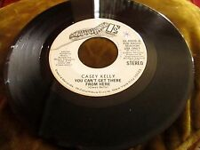 CASEY KELLY YOU CAN'T GET THERE FROM HERE RADIO PROMO  45 ELEKTRA VG++