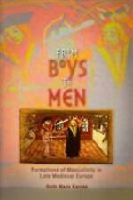 The Middle Ages: From Boys to Men : Formations of Masculinity in Late...