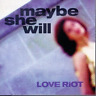 Love Riot-Maybe She Will (US IMPORT) CD NEW