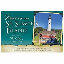 Meet Me on St. Simons Island : Timeless Images and Flavorful Recipes from...