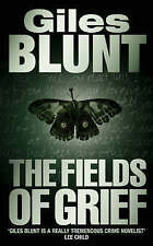 The Fields of Grief by Giles Blunt (Paperback, 2006)