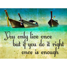 Yolo You Only Live Once Do It Right Boats Quote Unframed Wall Art Poster
