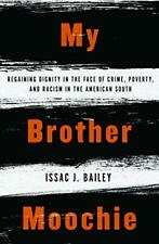 My Brother Moochie by Issac J. Bailey (Paperback, 2020)