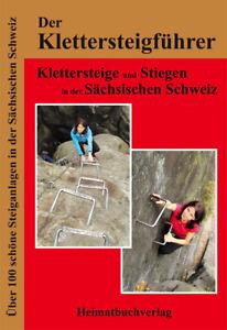 Klettersteigführer Stiegenführer Sächsische Schweiz - 102 Stiegen & Steiganlagen