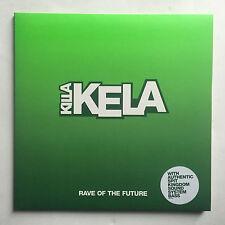 KILLA KELA - RAVE OF THE FUTURE * 10 INCH VINYL * FREE P&P UK * POSTER & STICKER