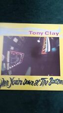 tony clay  when you're down at the bottom LP pl200