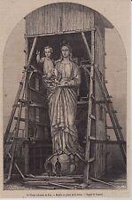 1862  --  LA VIERGE COLOSSALE DU PUY   MODELE EN PLATRE DE LA STATUE   3G819