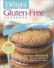 The Delight Gluten-Free Cookbook : 150 Delicious Recipes by Vanessa Weisbrod...