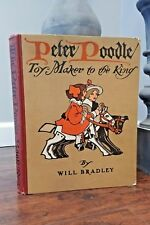 Will Bradley PETER POODLE, TOY MAKER TO THE KING 1906 1st Edition, Rare