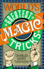 World's Greatest Magic Tricks, Townsend, Charles Barry | Paperback Book | Good |