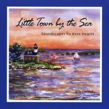 KENT HEWITT - LITTLE TOWN BY THE SEA USED - VERY GOOD CD