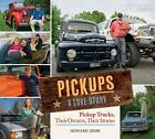 Pickups A Love Story: Pickup Trucks, Their Owners, Theirs Stor... by Howard Zehr