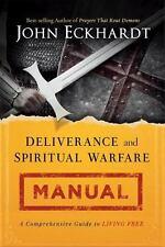 Deliverance and Spiritual Warfare Manual : A Comprehensive Guide to Living...