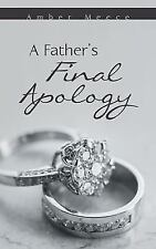 A Father's Final Apology by Amber Meece (2014, Paperback)