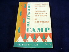 THE WAY TO CAMP~1947~ILLUSTR. HANDBOOK OF CAMPLORE, WOODCRAFT & HIKING