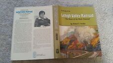 A HISTORY OF THE LEHIGH VALLEY RAILWAY BY ROBERT F ARCHER H/B