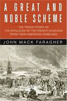 A Great and Noble Scheme: The Tragic Story of the Expulsion of the French Acadi