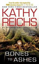A Temperance Brennan Novel: Bones to Ashes by Kathy Reichs (2008, Paperback)