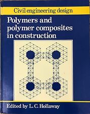 Polymers & Polymer Composites in Construction Civil Engineering Design, Holloway
