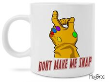 Funny Don't Make Me Snap Avengers Infinity War Thanos Coffee Mug Novelty Gift